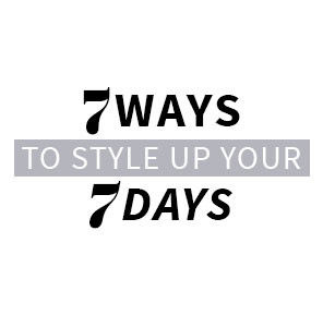 7 Stunning Styles for 7 Days