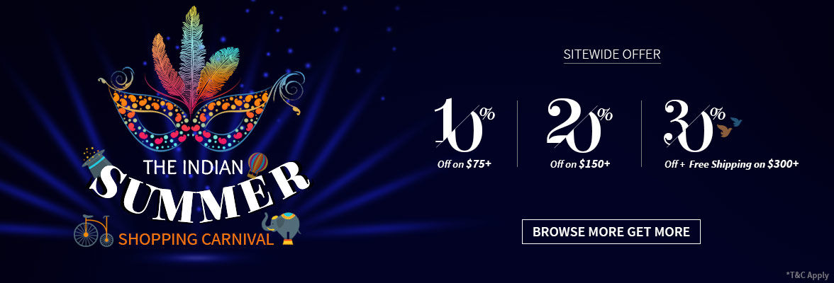The Indian Summer Shopping Carnival: Upto 30% Off on your shopping, plus more to come. Avail now!