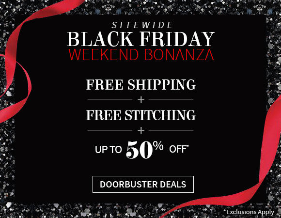 The Black Friday Sale - Up to 50% Off + Sitewide Free Stitching + Free Shipping