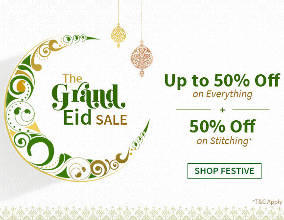 The Grand Eid Sale - Up to 50% off + 50% Off on Stitching. Shop n Save!