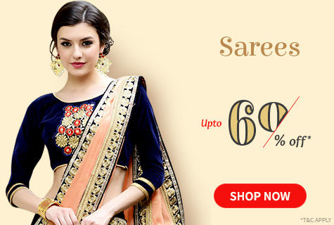 Upto 60% Off on Sarees in myriad fabrics & work. It's a deal!