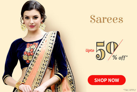 Upto 50% Off on Sarees in myriad fabrics & work. It's a deal!