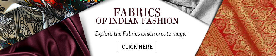 Explore the Fascinating fabrics of Indian Fashion