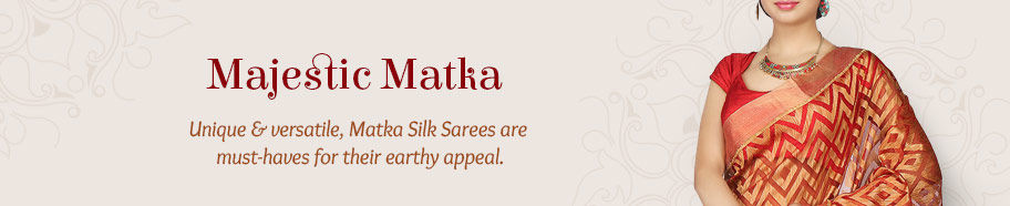 Range of apparels in Matka Silk. Shop!