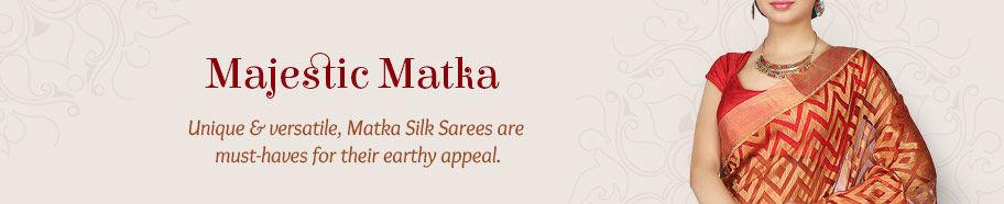 Range of apparels in Matka Silk. Shop!