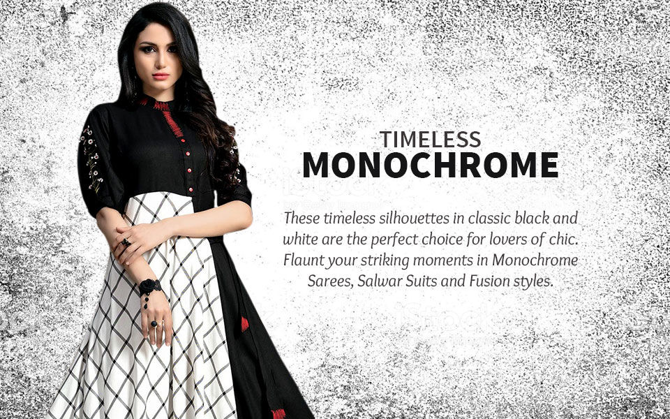 Monochrome sarees, salwar suits and fusion wear. Shop!