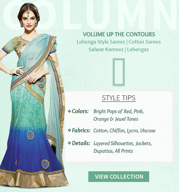 Dupattas, Jackets, Layered Lehengas, Lehenga style Sarees for Column shape. Shop!