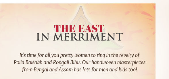 Tant,Jamdani, Muga Silk, Kantha work & more for New Year in East. Enjoy!