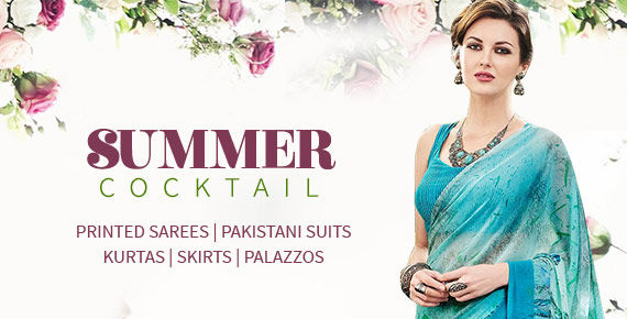 Summer Styles: Printed Sarees,Pakistani Suits, Kurtas, Skirts and Palazzos. Shop!