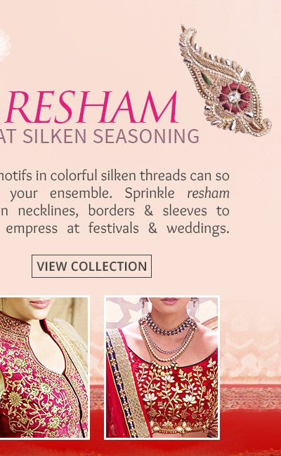 Trend inspired Resham Work Collection of Sarees, Salwar Suits & more. Grab!