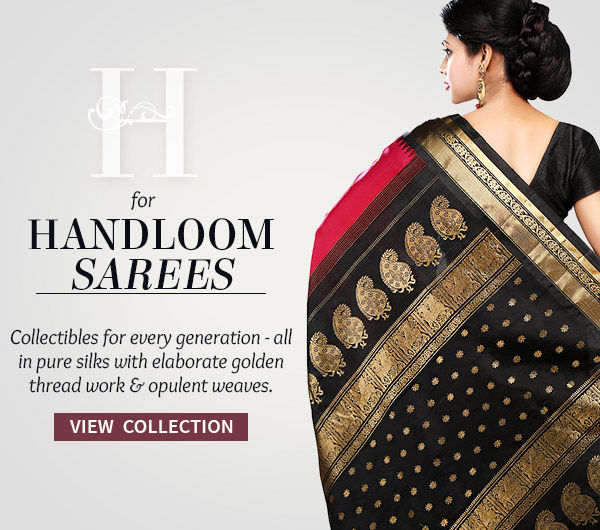 Handloom Sarees of Banarasis, Kanchipurams, Brocades & more. Shop!