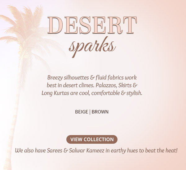 Breezy and flowy fabrics in Beige and Brown are the best choice for a Desert safari. Shop now!