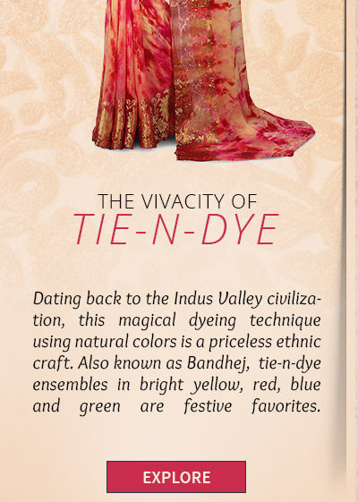 Tie-n-Dye Printed Ensembles in organic colors from Gujarat. Possess!