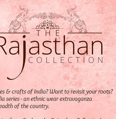 Vibrant Collection of Attires & Accessories with typical Rajasthani ethos. Stock up!