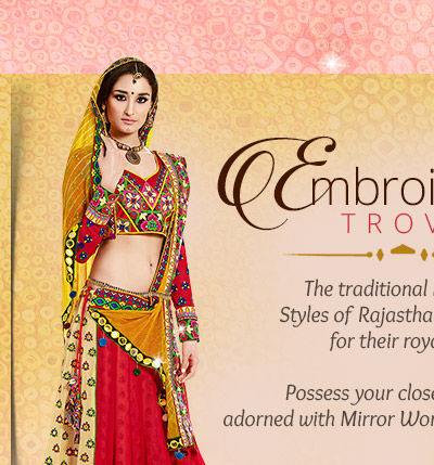 Own Attires Embroidered with Mirror Work & Dori in the Rajasthan Collection. Possess!