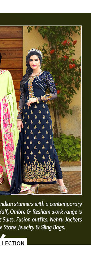 Ombre Sarees, Straight Suits, Nehru Jackets, Stone Jewelry & more. Shop!