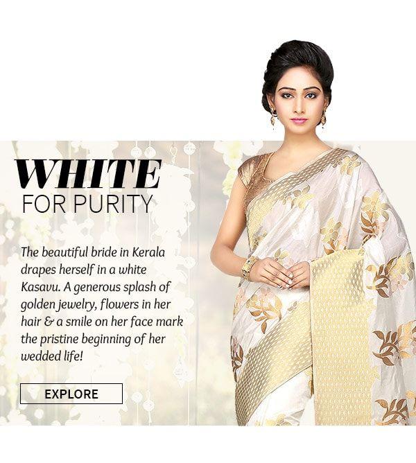 White Bridal Ensembles in Kerala Kasavus, Kanchipuram Silks, Lehengas, Zari work Suits. Shop!