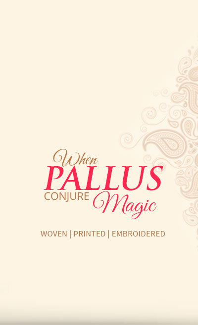 Explore the enchanting saree pallus in Embroidered, Printed and Woven styles. Captivate!